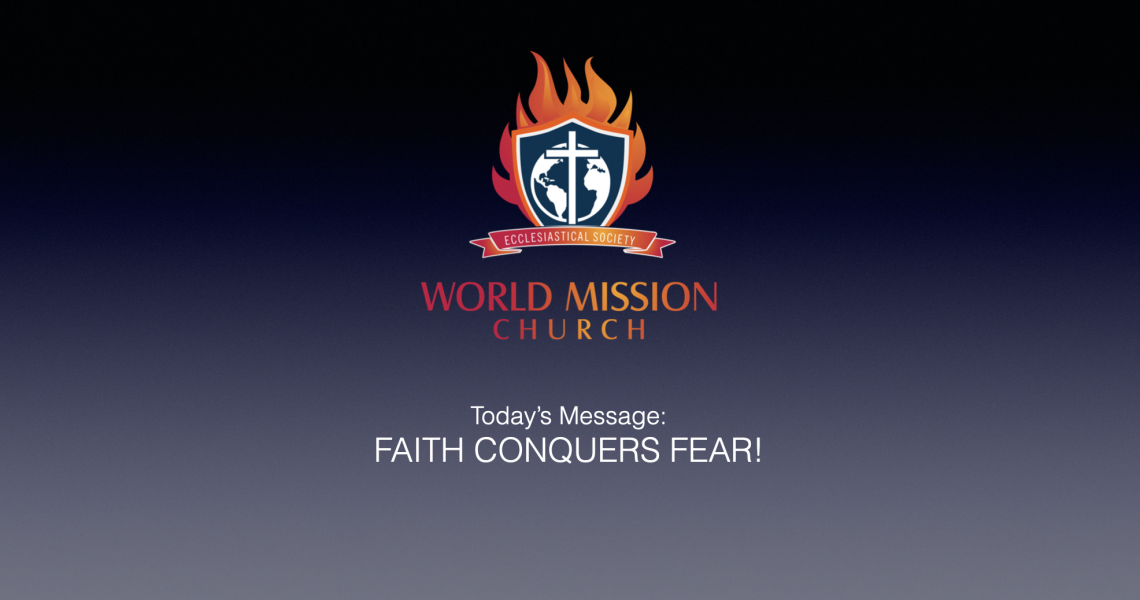 Faith Conquers  Fear!