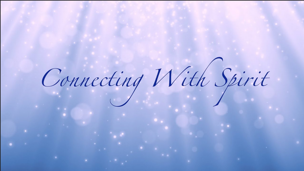 Tapping a Higher Frequency - Connecting to Spirit